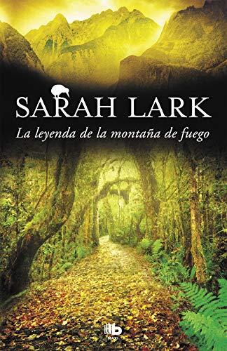 La leyenda de la montaña de fuego (Trilogía del Fuego 3) (MAXI) por Sarah Lark