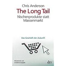 The Long Tail: Nischenprodukte statt Massenmarkt Das Geschäft der Zukunft