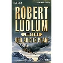 Der Arktis-Plan: Roman (COVERT ONE 7)