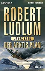 Der Arktis-Plan: Roman (COVERT ONE 7)