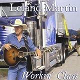 Workin Class by Leland Martin