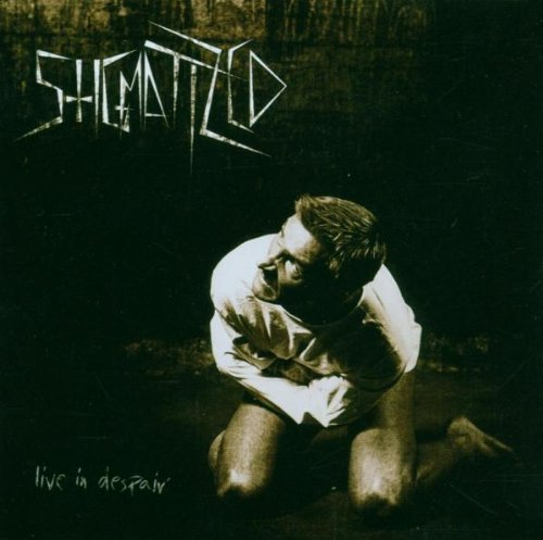 Live in Despair by Stigmatized