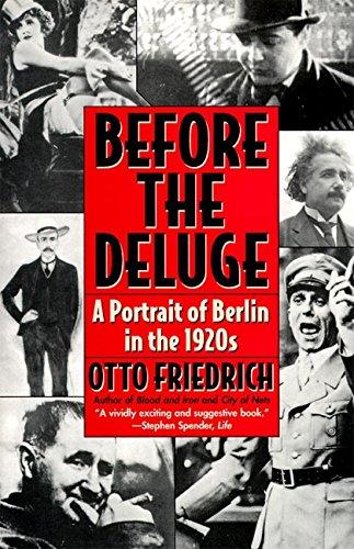 Before the Deluge: Portrait of Berlin in the 1920s, a por Otto Friedrich