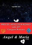 Angel & Marie - Prix du meilleur roman indé 2017, catégorie romance: Tome 1 :  D'amour me voir mourir...