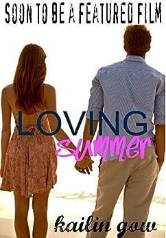 Loving Summer (Loving Summer Series Book 1) (English Edition) par [Gow, Kailin]