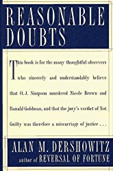 REASONABLE DOUBTS: The O.J. Simpson Case and the Criminal Justice System by Alan Dershowitz (1996-03-12)