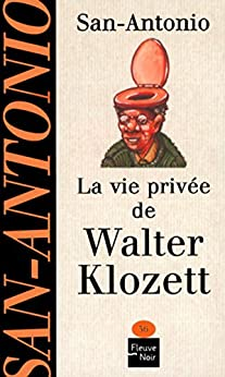 La vie privée de Walter Klozett par [SAN-ANTONIO]