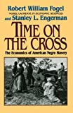 Time on the Cross: Economics of American Negro Slavery