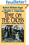 Time On the Cross - The Economics of...
