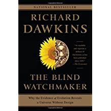 The Blind Watchmaker: Why the Evidence of Evolution Reveals a Universe Without Design