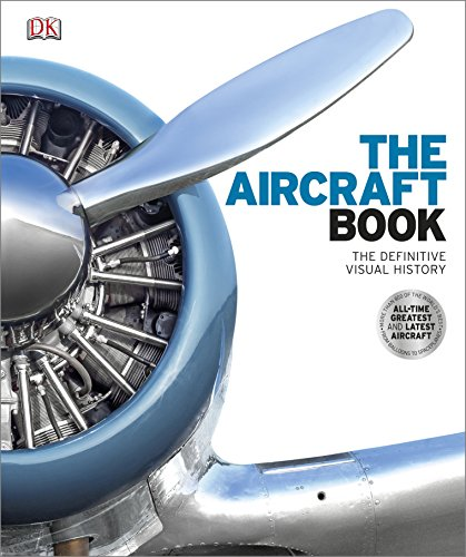 The Aircraft Book: The Definitive Visual History (Dk General History)