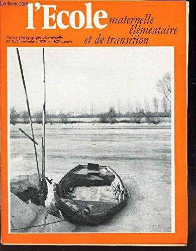 L'ECOLE - maternelle elementaire et de transition / N°7 - 5 decembre 1970 / LA cuisine - LEs gouters / Les combustions - LA Houille etc...