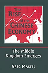 The Rise of the Chinese Economy: The Middle Kingdom Emerges: The Middle Kingdom Emerges