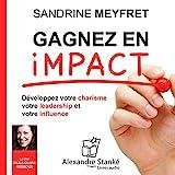 Telecharger Livres Gagnez en impact Developez votre charisme votre leadership et votre influence (PDF,EPUB,MOBI) gratuits en Francaise