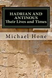 Hadrian and Antinous - Their lives and Times