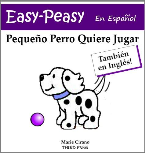 Pequeño Perro Quiere Jugar (En Español E Inglés) (Easy-Peasy En Español) par Marie Cirano