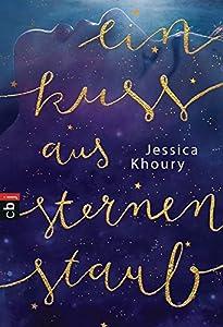 Khoury, Jessica: Ein Kuss aus Sternenstaub