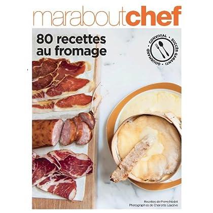 80 recettes autour du Fromage