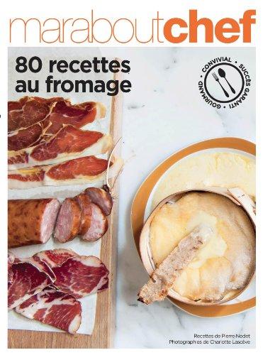 80 recettes autour du Fromage par Collectif