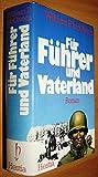 Für Führer und Vaterland. Roman um die Ardennenoffensive.