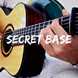 "Secret Base (From ""Anohana"")"