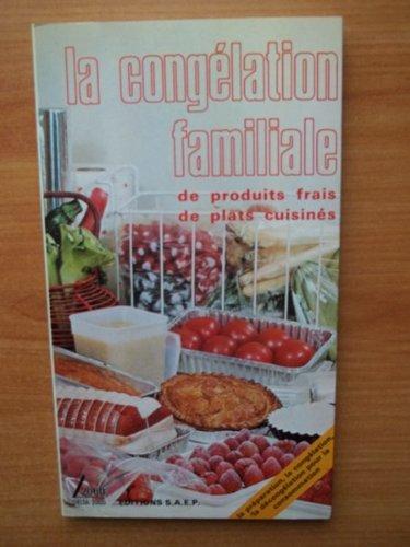 LA CONGELATION FAMILIALE de produits frais de plats cuisinés