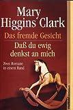Das fremde Gesicht / Daß du ewig denkst an mich (Zwei Romane in einem Band) - Mary Higgins Clark