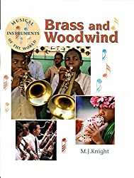 Brass and Woodwind (Musical Instruments of the World)