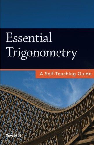 Essential Trigonometry: A Self-Teaching Guide by Tim Hill (2013-04-10)
