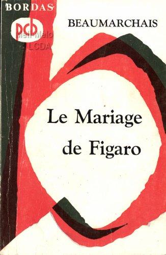 Beaumarchais. Le Mariage de Figaro : Comdie. Avec une biographie chronologique... l'analyse mthodique de l'oeuvre, des notes... par Pol Gaillard