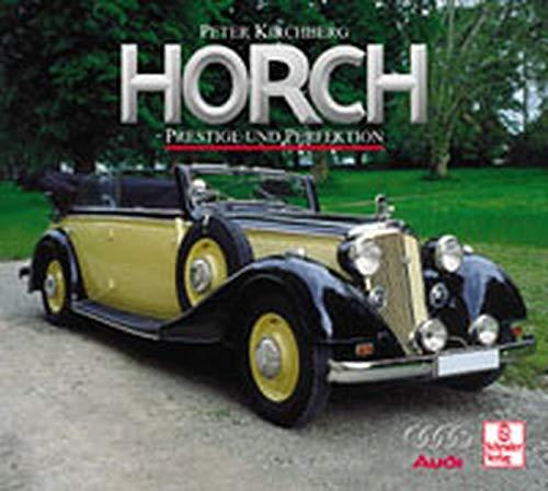Horch: Prestige und Perfektion