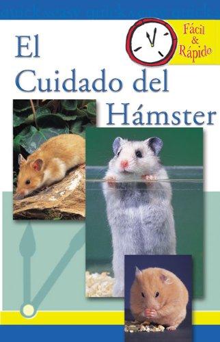 El Cuidado del Hámster (Facil & Rapido) (Spanish Edition) -