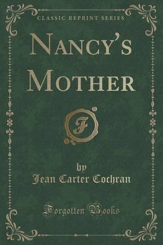 Nancy's Mother (Classic Reprint)