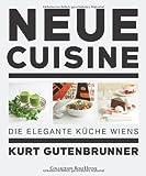 Die neue Cuisine. Die elegante Küche Wiens