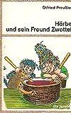 Hörbe und sein Freund Zwottel. Eine Hutzelgeschichte.