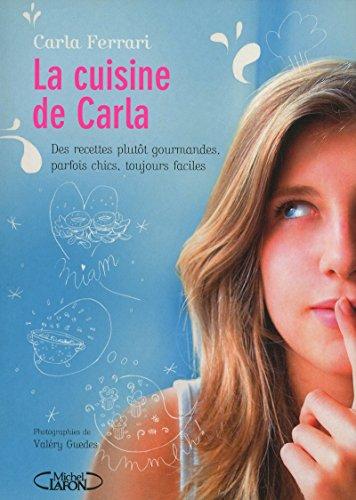 LA CUISINE DE CARLA : 40 RECETTES D'UNE ADO BRANCH