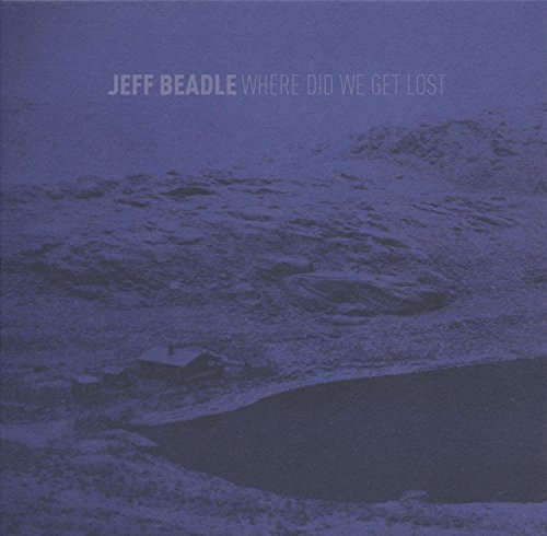 Jeff Beadle: Where Did We Get Lost (Audio CD)