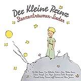 Der kleine Prinz / Sternenträumer-Lieder