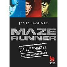 Maze Runner - Die Geheimakten: Alles über Die Auserwählten (Die Auserwählten – Maze Runner)