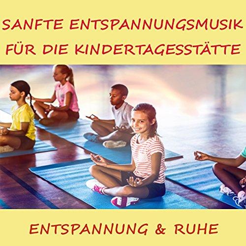Sanfte Entspannungsmusik für die Kindertagesstätte (Entspannung und Ruhe)