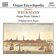 Weckmann: Organ Works, Vol. 1