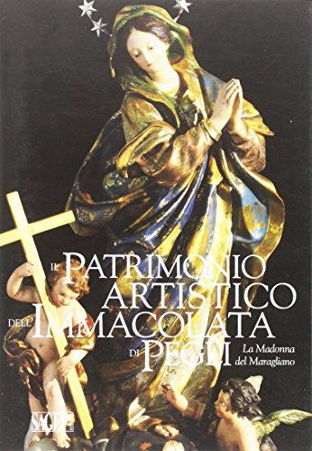 Il patrimonio artistico dell'Immacolata di Pegli. La Madonna del Maragliano. Ediz. illustrata (Quaderni d'arte e restauro)