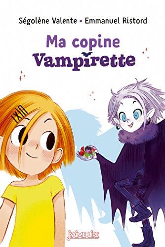 Vampirette, Tome 02: Ma copine Vampirette (J'aime lire) por SÉGOLÈNE VALENTE