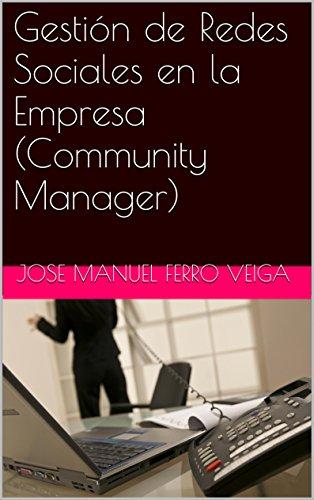 Gestión de Redes Sociales en la Empresa (Community Manager) por Jose Manuel Ferro Veiga