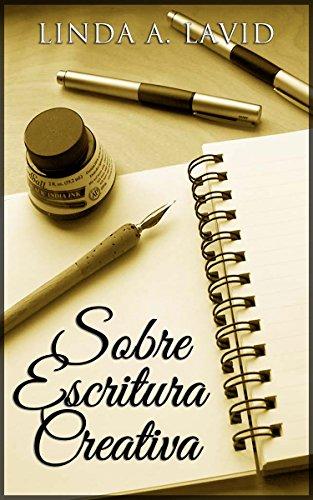 Sobre Escritura Creativa eBook: Lavid, Linda A.: Amazon.es: Tienda ...