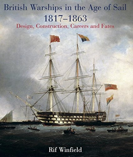 british-warships-in-the-age-of-sail-1817-1863-design-construction-careers-and-fates