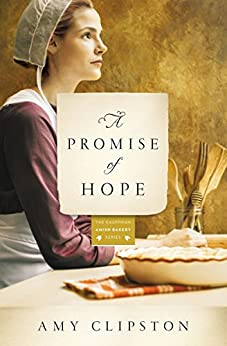 A Promise of Hope (Kauffman Amish Bakery Series) by [Clipston, Amy]