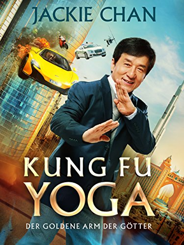 Kung Fu Yoga - Der goldene Arm der Götter -