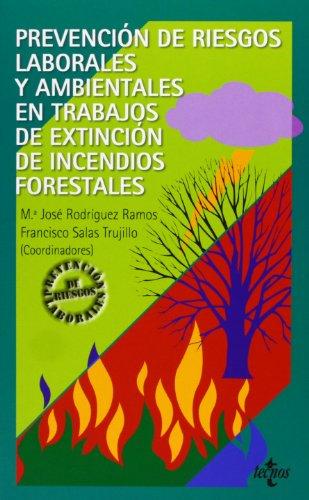 Prevención de riesgos laborales y ambientales en trabajos de extinción de incendios forestales (Derecho - Prevención De Riesgos Laborales)