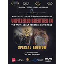UNFILTERED BREATHED IN - The Truth about Aerotoxic Syndrome